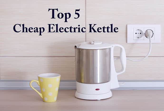 5 Best Cheap Electric Kettle | Thrive Architect